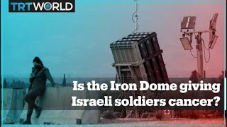 Is Israel's Iron Dome giving its soldiers cancer?