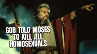 God Told Moses To Kill All Homosexuals (A Must Watch)
