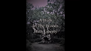 A Walk In The Woods With Liberty (March 2021).mp4