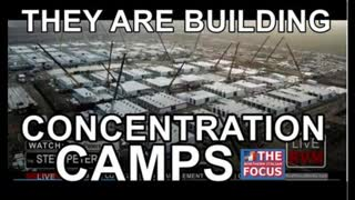 They are building Concentration Camps