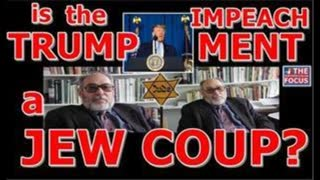 TRUMP Impeachment is a JEWISH Coup