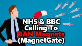 Unbelievable: NHS & BBC Call For Banning Magnets Amid MagnetGate Controversy #MagnetChallenge