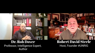 Professor Robert Dover and Former Spy Robert Steele on Intelligence (Spying) and Ethics