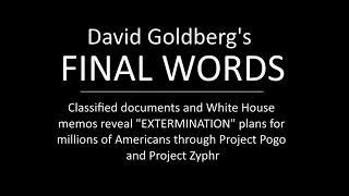 David Goldberg's FINAL WORDS Classified docs reveal DEADLY Project Zyphr
