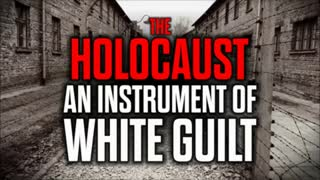 The Holocaust- An Instrument of White Guilt (by Mark Collett)