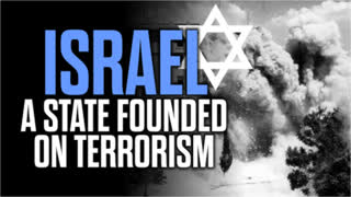 Israel - A State Founded on Terrorism