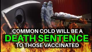 COVID-19 TRIAL VACCINE WILL MAKE THE COMMON COLD A DEATH SENTENCE TO THOSE VACCINATED